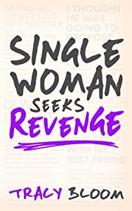 Single Woman Seeks Revenge: Another Very Funny Romantic Novel