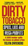 Dirty Tobacco: Spies, Lies and Mega-Profits