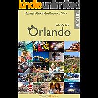 Guia Orlando 2018-2019: o passo a passo de uma viagem perfeita a Orlando