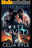 Mate Saved: Werewolf Shapeshifter Paranormal Romance (Alpha Marked Book 6)