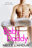 Baby Daddy: A Sexy STANDALONE Romantic Comedy