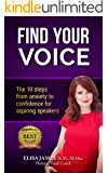Find Your Voice: The 10 steps from anxiety to confidence for aspiring speakers