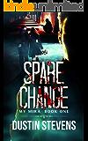 Spare Change: A Thriller (The My Mira Saga Book 1)