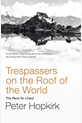 Trespassers on the Roof of the World: The Race for Lhasa Kindle Edition