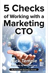 5 Checks of Working with a Marketing CTO: Factors to Check Before Deploying Ideas Kindle Edition