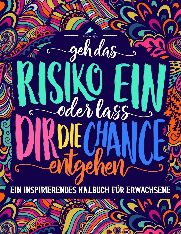 Ein inspirierendes Malbuch für Erwachsene: Geh das Risiko ein oder lass dir die Chance entgehen
