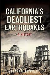 California's Deadliest Earthquakes: A History Kindle Edition