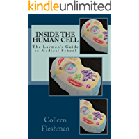 Inside the Human Cell (The Layman's Guide to Medical School Book 2)