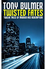 Twisted Fates: Twelve Tales of Murder and Redemption Kindle Edition