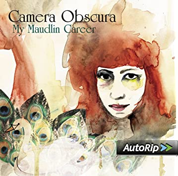 camera obscura my maudlin career