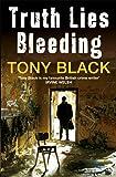 Truth Lies Bleeding (Di Rob Brennan 1)