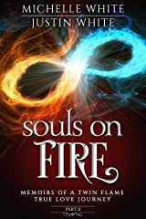 Souls on Fire: Memoirs of a Twin Flame True Love Journey (Part 2) Kindle Edition