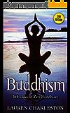 Buddhism: 365 Days Of Zen Buddhism! (Expanded & Updated! Zen Buddhism, Mindfulness, Stress Free, Happiness) (English Edition)