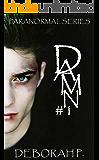 Damn #1 (Paranormal Series)