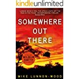 Somewhere Out There: A gripping, action-packed adventure thriller