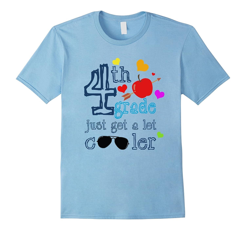 Back To School T-shirt - 4th grade Just Got a lot Cooler-Art