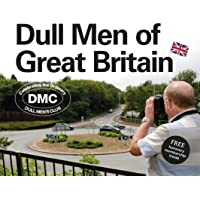 Dull Men of Great Britain: Celebrating the Ordinary (Dull Men's Club)