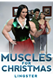 Muscles for Christmas: A Female Muscle Growth Story (Goddess of Strength Book 2)