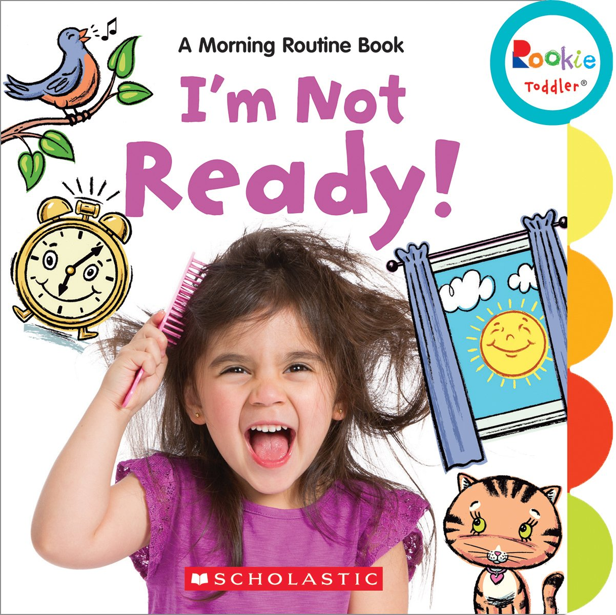 I'm Not Ready!: A Morning Routine Book (Rookie Toddler)