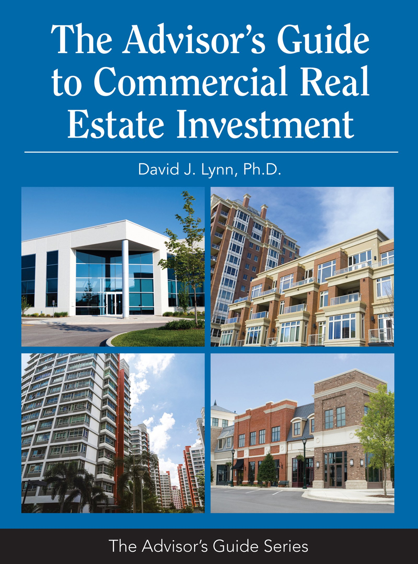 The Advisor's Guide to Commercial Real Estate Investment