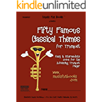 Fifty Famous Classical Themes for Trumpet: Easy and Intermediate Solos for the Advancing Trumpet Player book cover