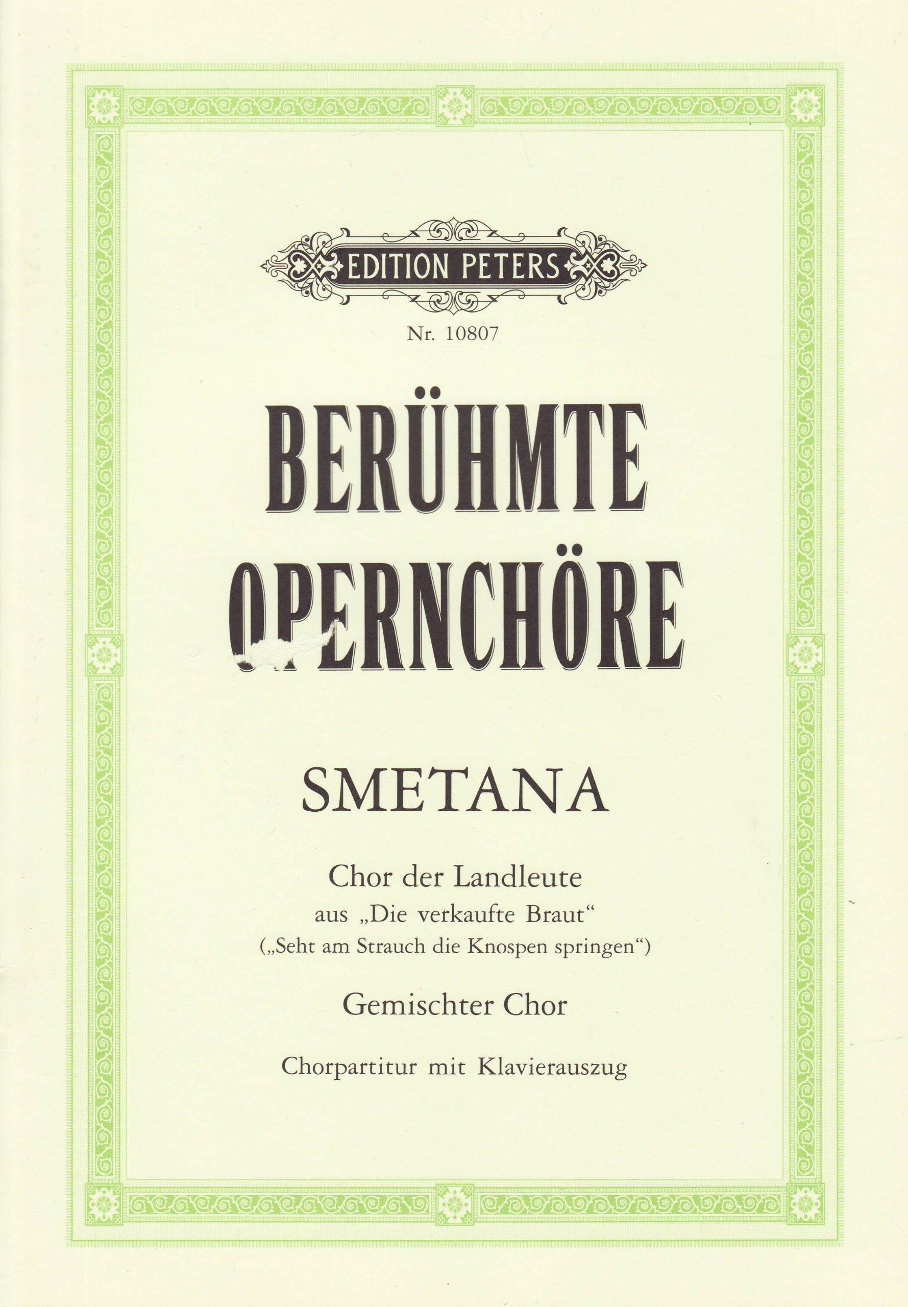 Berühmte Opernchöre: Seht an am Strauch die Knospen springen (Chor der Landleute): aus: Die verkaufte Braut / für gemischten Chor / Chorpartitur mit Klavierauszug