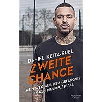 Zweite Chance: Mein Weg aus dem Gefängnis in den Profifußball