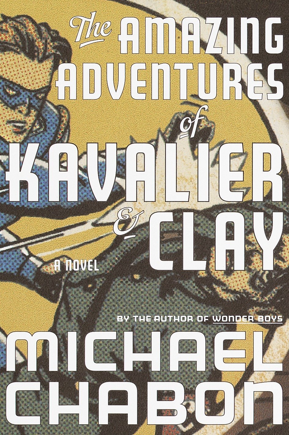 Read Online The Amazing Adventures of Kavalier & Clay: A Novel PDF