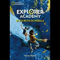 Explorer Academy #1. El secreto de Nébula (NG FICCIÓN IJ)