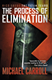 The Process of Elimination (Rico Dredd: The Titan Years Book 2)