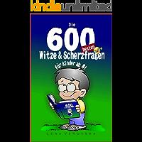 Witzebuch Kinder ab 8: Die 600 besten Witze und Scherzfragen (German Edition) book cover