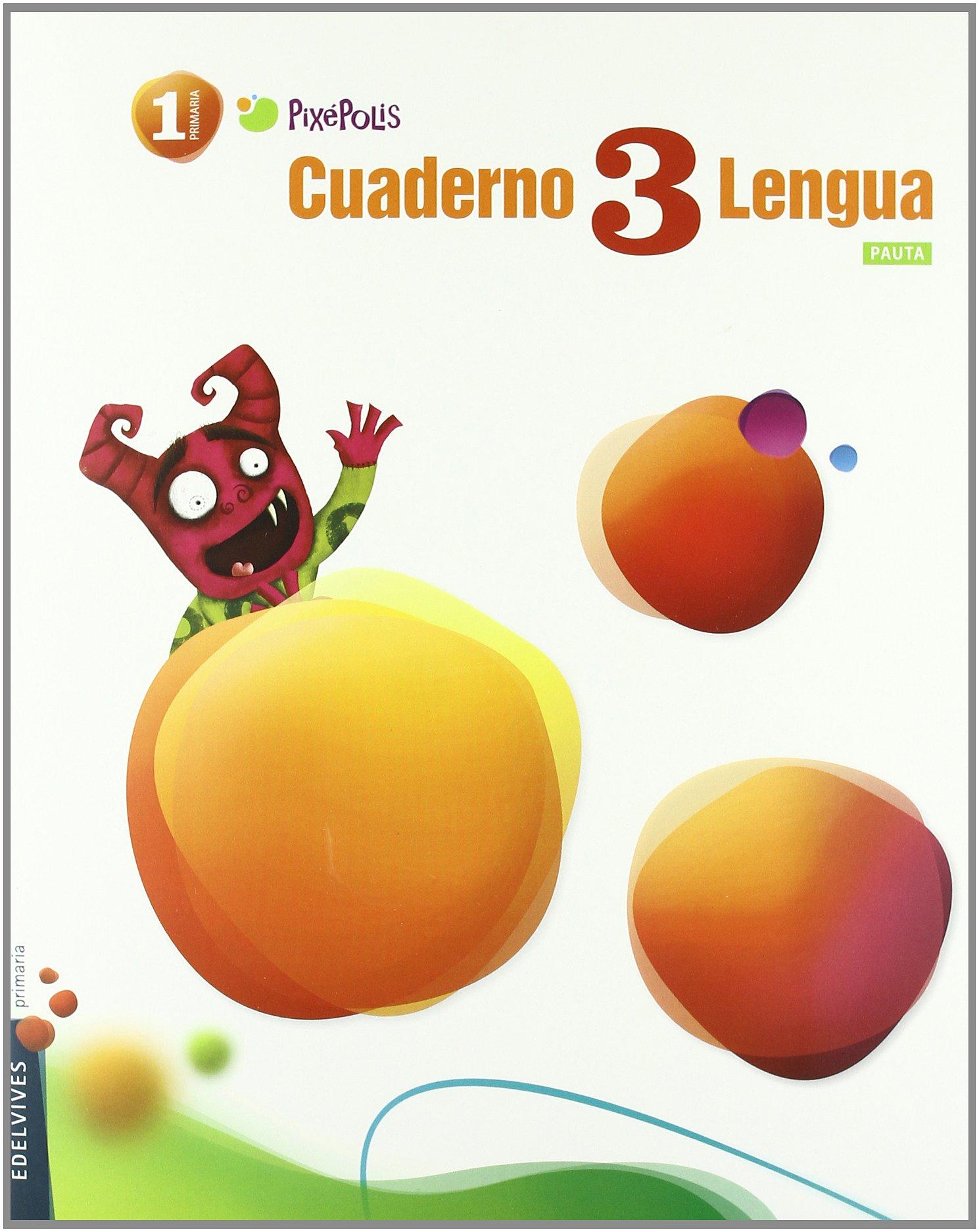Cuaderno 3 Lengua / Workbook 3 Spanish Language: Primaria 1 / Elementary Grade 1 (Pixepolis) (Spanish Edition) pdf epub
