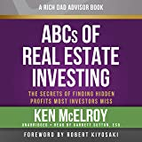 Rich Dad Advisors: ABCs of Real Estate Investing: The Secrets of Finding Hidden Profits Most Investors Miss (Rich Dad's Advis