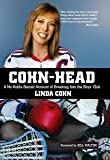 Cohn-Head: A No-Holds-Barred Account of Breaking Into the Boys' Club