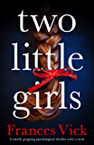 Two Little Girls: A totally gripping psychological thriller with a twist