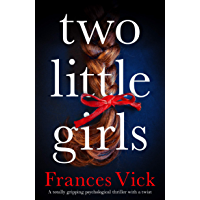 Two Little Girls: A totally gripping psychological thriller with a twist (English Edition)