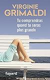 Tu comprendras quand tu seras plus grande (Littérature Française) (French Edition)