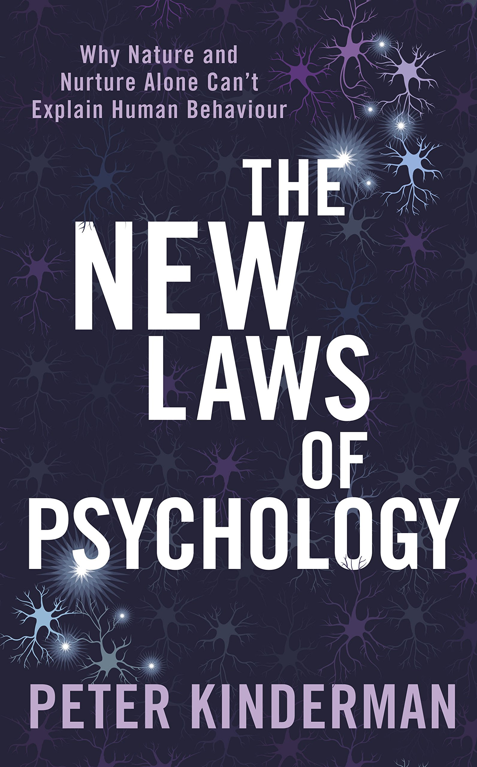 The New Laws of Psychology  Why Nature and Nurture Alone Can t ... 064cb2c42