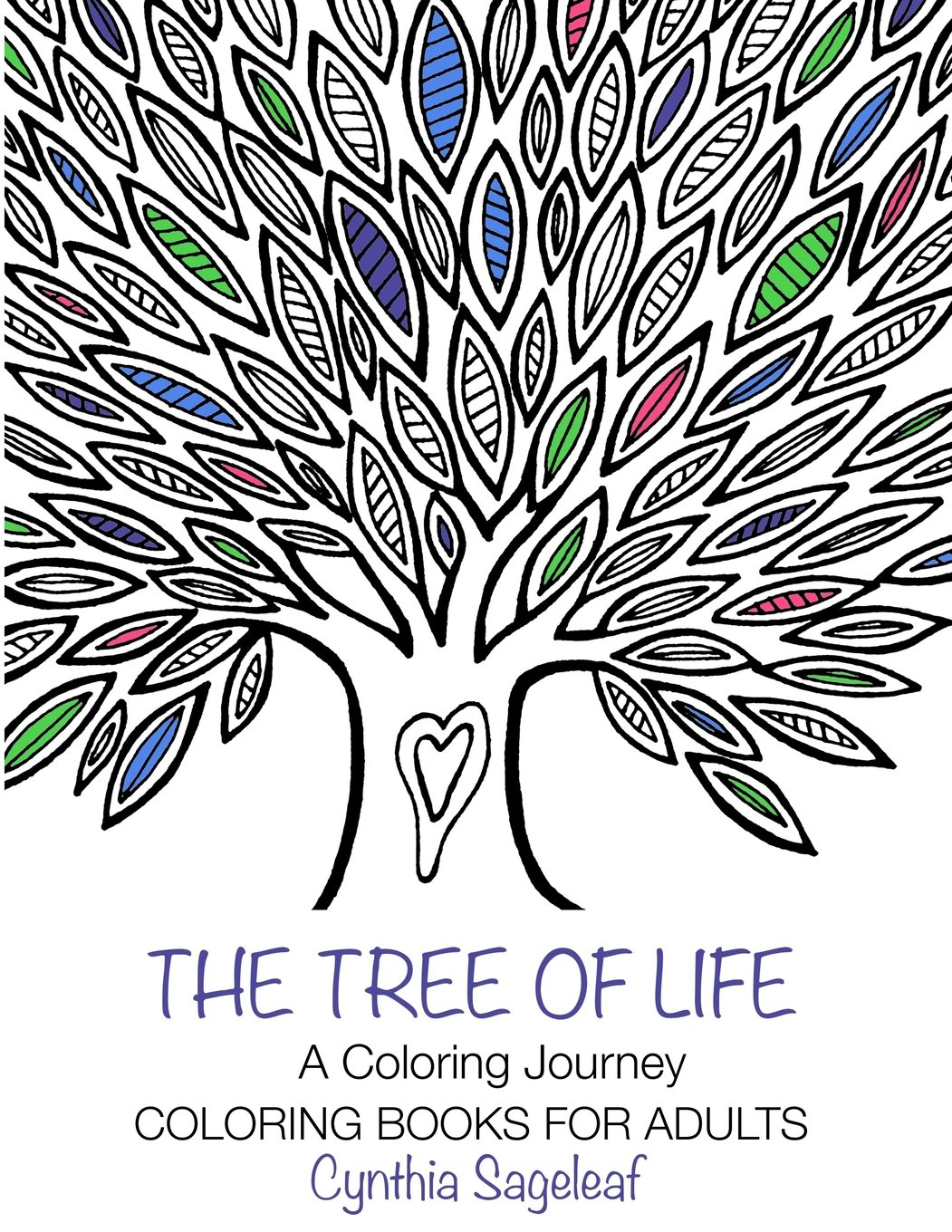 Amazon The Tree Of Life A Coloring Journey Books For Adults 9781546586883 Cynthia Sageleaf