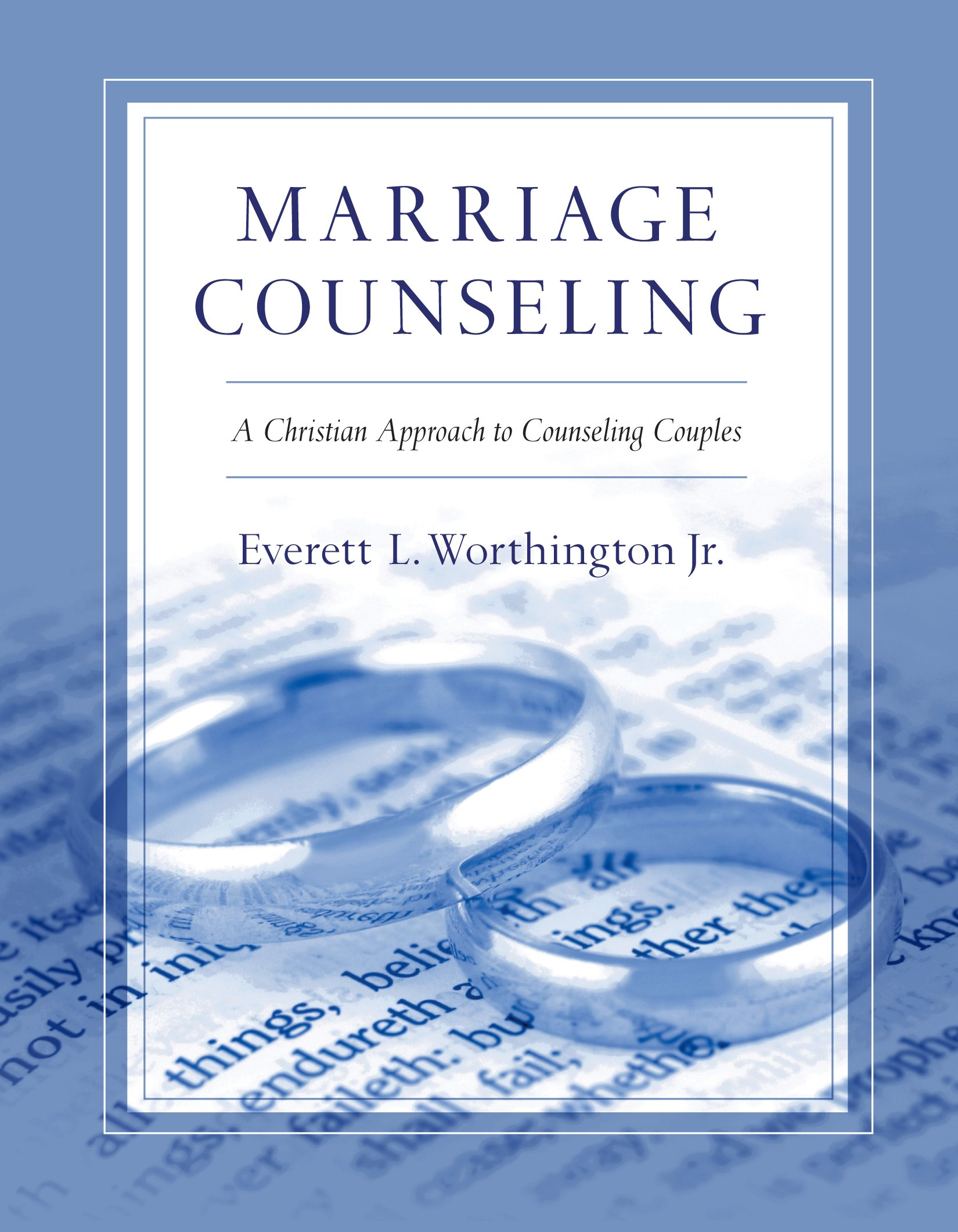 Amazon: Marriage Counseling: A Christian Approach To Counseling Couples  (9780830817696): Everett L Worthington Jr: Books