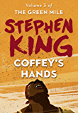 Coffey's Hands (The Green Mile Book 3)