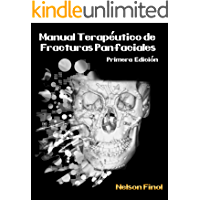 MANUAL TERAPEUTICO DE FRACTURAS PANFACIALES: FRACTURAS MAXILOFACIALES SEVERAS