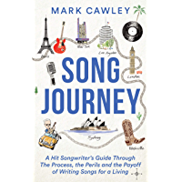 Song Journey: A Hit Songwriter's Guide Through the Process, the Perils, and the Payoff of Writing Songs for a Living book cover