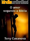 O amor segundo a Bíblia (Portuguese Edition)