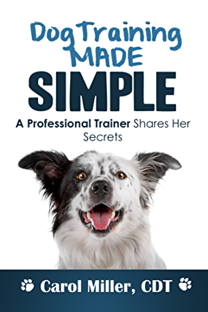 Dog Training Made Simple: A Professional Trainer Shares Her Secrets (Really Simple Dog Training Book 2)