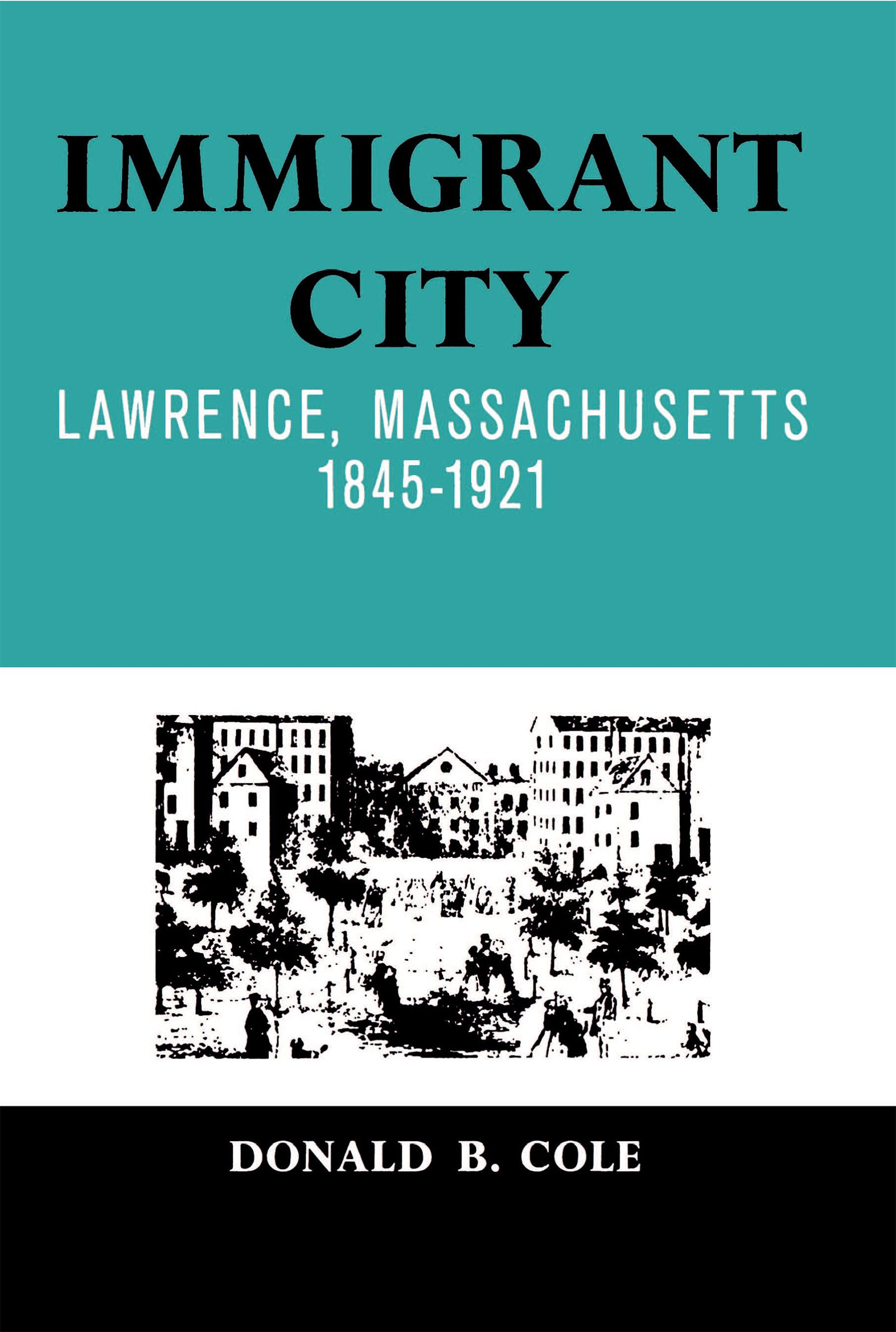 Read Online Immigrant City: Lawrence, Massachusetts, 1845-1921 PDF