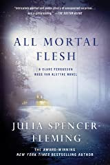 All Mortal Flesh: A Clare Fergusson and Russ Van Alstyne Mystery (Fergusson/Van Alstyne Mysteries Book 5) Kindle Edition