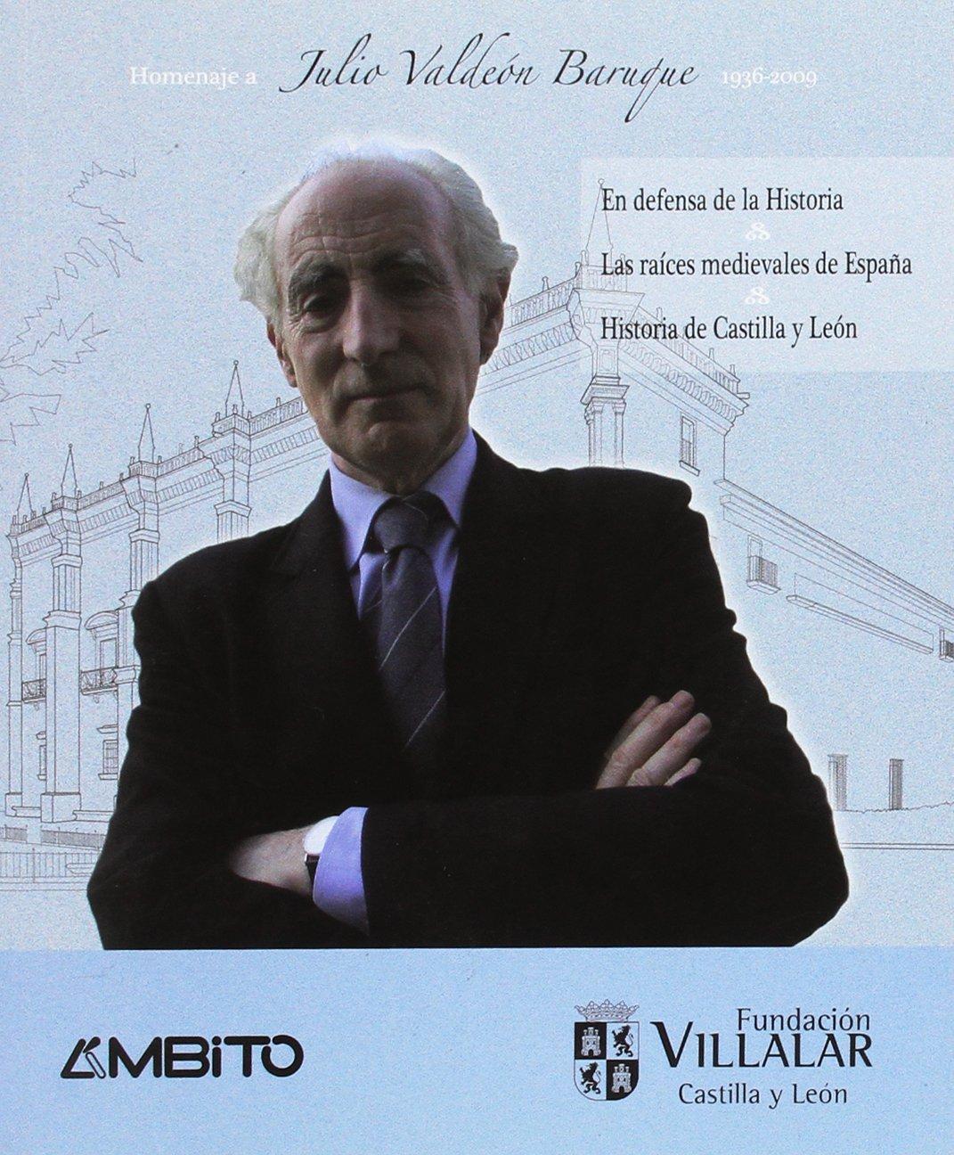 Homenaje A Julio Valdeón Baruque. En Defensa De La Historia, Las ...
