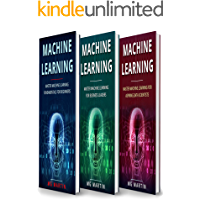 Machine Learning: Master Machine Learning Fundamentals for Beginners, Business Leaders and Aspiring Data Scientists (English Edition)