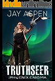 Truthseer (The Phoenix Enigma Book 2)